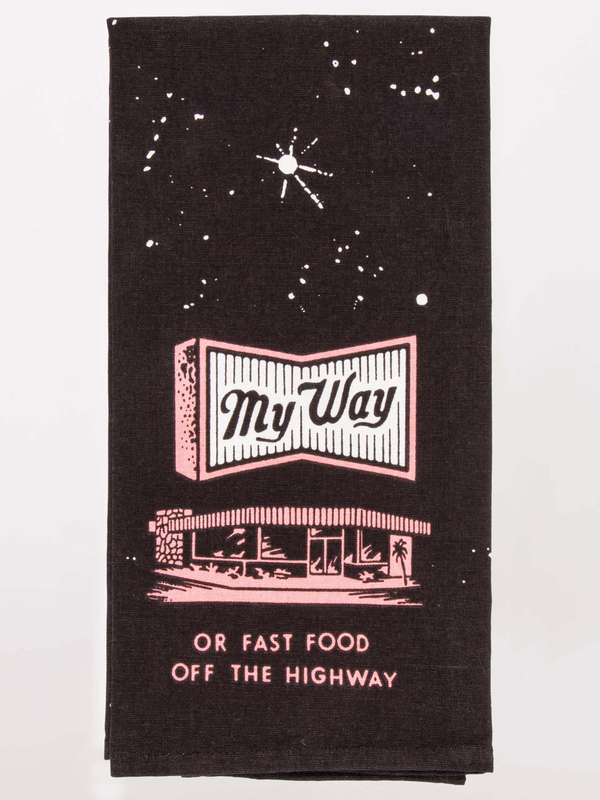 BLUE Q Dish Towel - My Way Or Fast Food